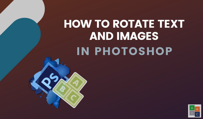 How to Rotate Text and Images in Photoshop