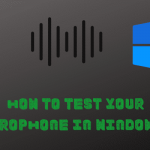 How to Test Your Microphone in Windows 10 1