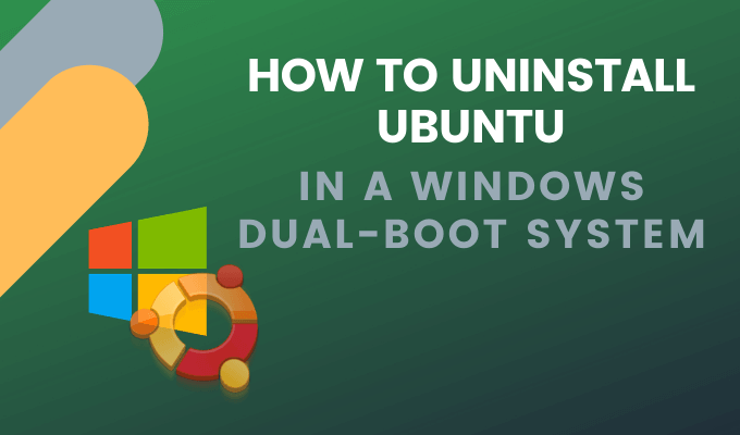 How to Uninstall Ubuntu in a Windows Dual Boot System