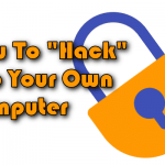 how to hack into your own computer