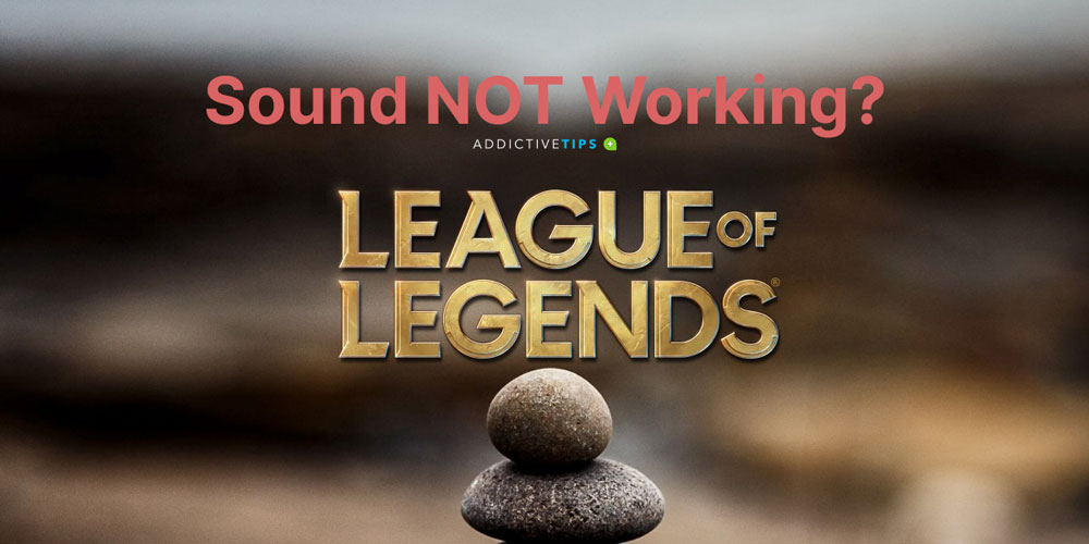 League of Legens sound not working